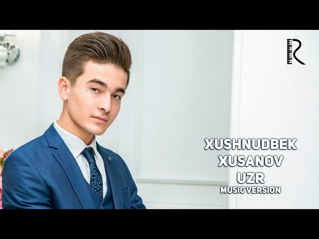 Xushnudbek Xusanov - Uzr | Хушнудбек Хусанов - Узр (music version)