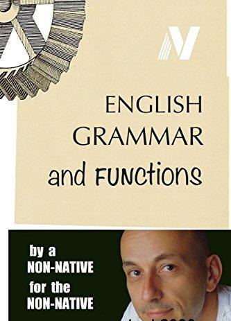 English Grammar and Functions  by a non-native, for the non-native - Vladimir Skenderoff