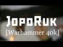 JopoRuk|Жопорук 11 [Warhammer 40000] | Лазган из Nerf