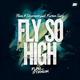 Flava & Stevenson feat. Karian Sang feat. Karian Sang - Fly so High