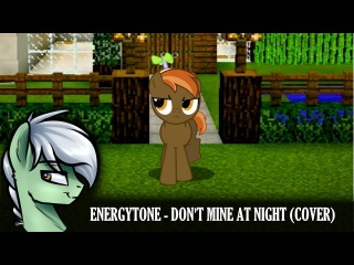 EnergyTone - Don't Mine at Night (Cover) [3k subs]