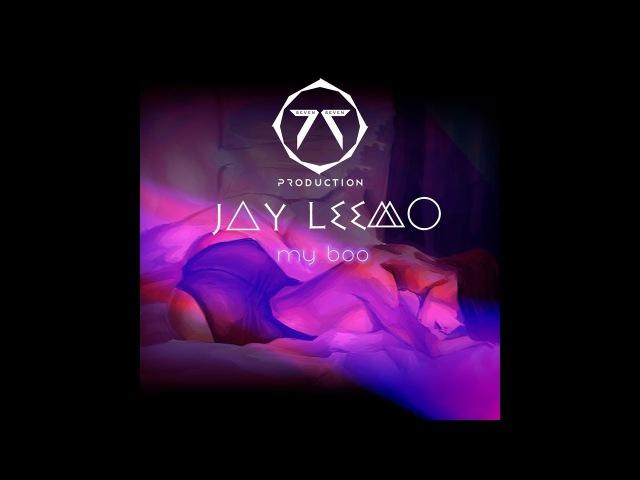 Jay Leemo My Boo prod by Jay Leemo