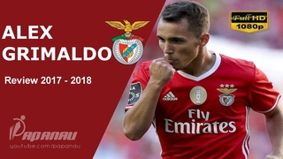 ALEX GRIMALDO • SL BENFICA • Goals, Skills, & Assists • 2017 / 2018 • HD 1080p