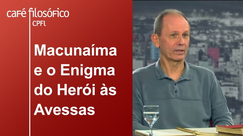 Macunaíma e o Enigma do Herói às Avessas José Miguel Wisnik