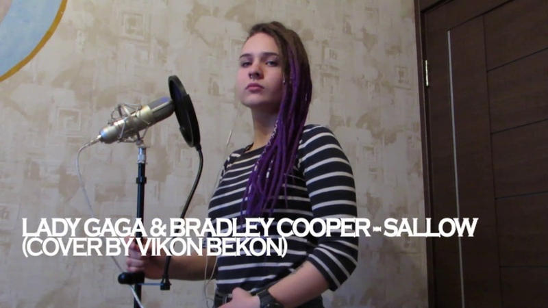 Lady Gaga Bradley Cooper Shallow OST A Star Is Born Cover by ViKon BekoN