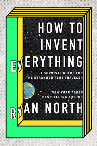 2018 Ryan North-How to Invent Everything