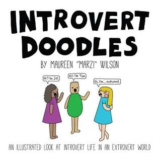 Introvert Doodles An Illustrated Look at Introvert Life in an Extrovert World