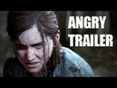 The Last of Us 2 Angry Trailer
