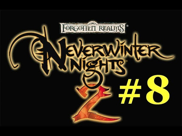 Neverwinter Nights 2 (let's play part 8)