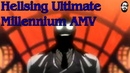 Hellsing Ultimate: Millennium AMV