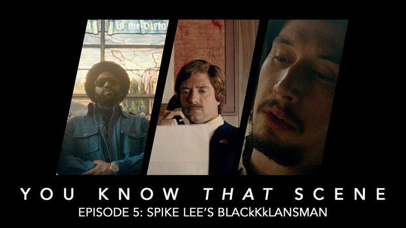 You Know That Scene - Episode 5 - Spike Lees BlacKkKlansman
