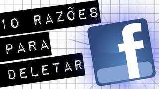 10 RAZÕES PARA DELETAR SUAS REDES SOCIAIS #