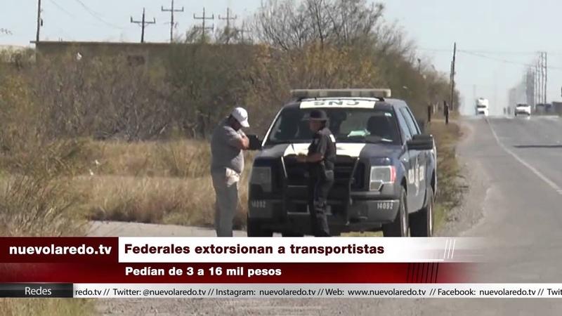 Federales extorsionan a transportistas