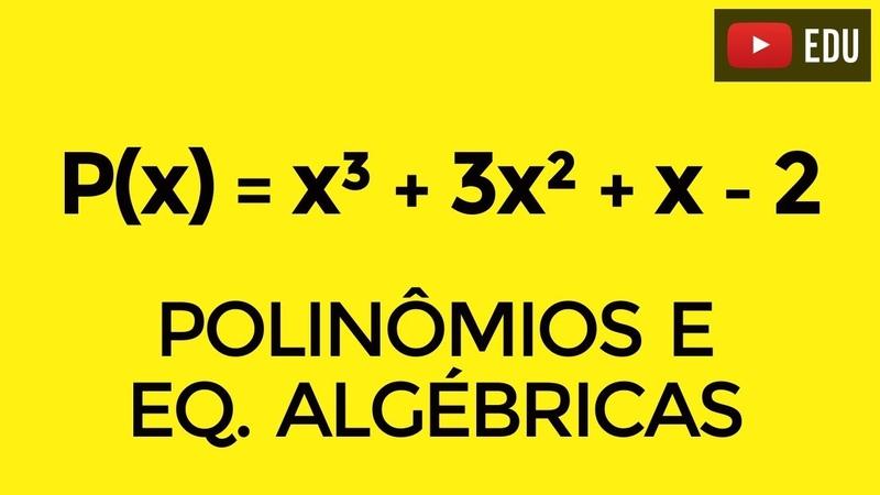 Equações algébricas Aula 2 Pesquisa de raízes Prof Gui