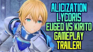 Sword Art Online: Alicization Lycoris - Eugeo Synthesis 32 vs Kirito Gameplay Trailer!