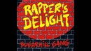 The Sugar Hill Gang Rapper's Delight HQ Full Version