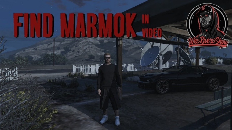 GTA5 | FIND MARMOK in video | WES RIVERS SHOW