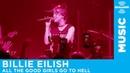Billie Eilish - All The Good Girls Go To Hell [LIVE @ The Troubadour] | SiriusXM