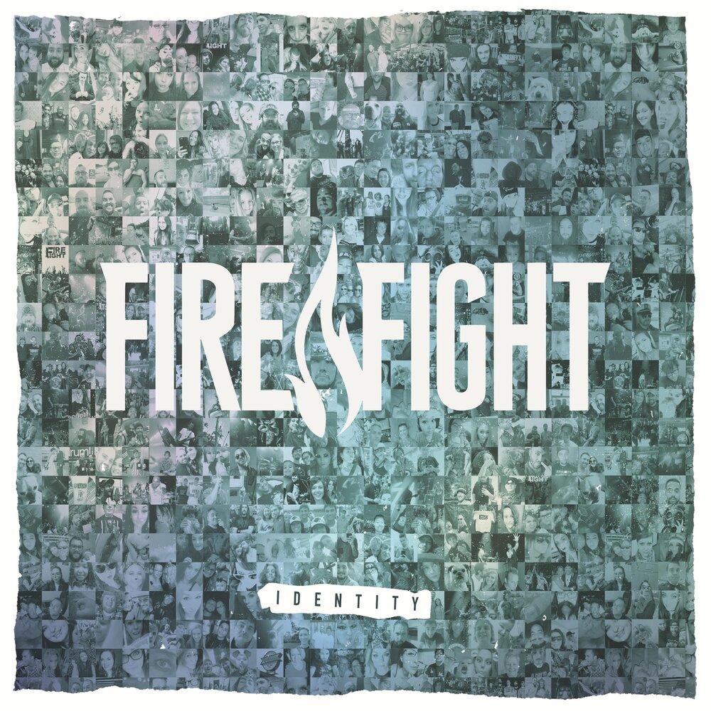 Fire Fight - Identity