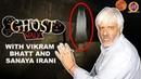 Ghost Walk with Vikram Bhatt and Sanaya Irani