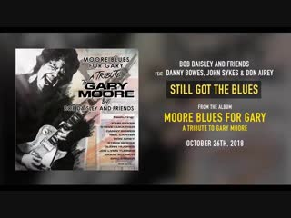 Bob Daisley And Friends - Moore Blues For Gary - A Tribute To Gary Moore (2018)