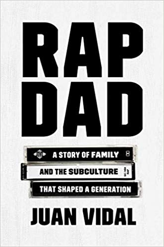 Rap Dad A Story of Family and the Subculture That Shaped a Generation