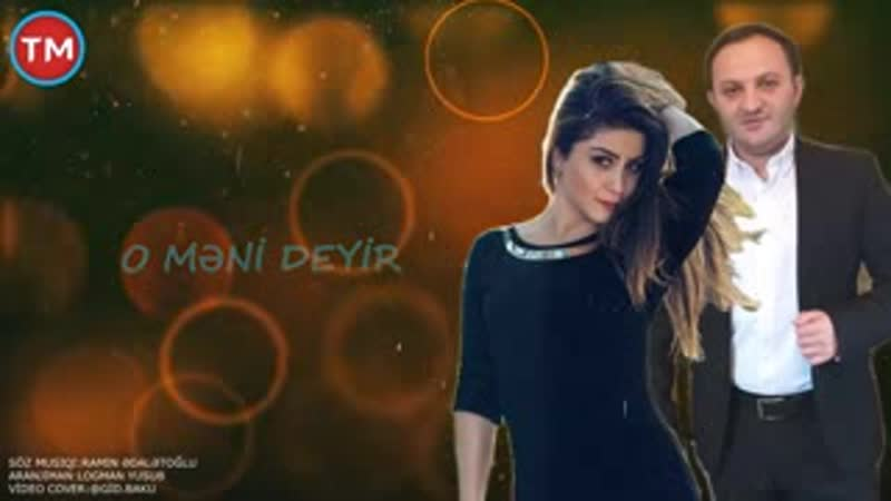 O Meni Deyir - (Ramin Edaletoglu ft Pervane Şem)(180P).mp4