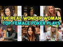 The Real Wonder Woman - Top Female Poker Plays