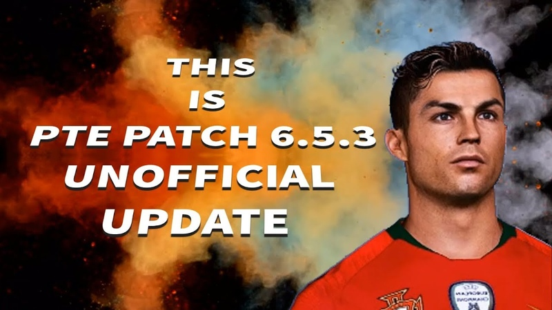 PTE Patch 6.5.3 Unofficial Update Download Install PES 2017