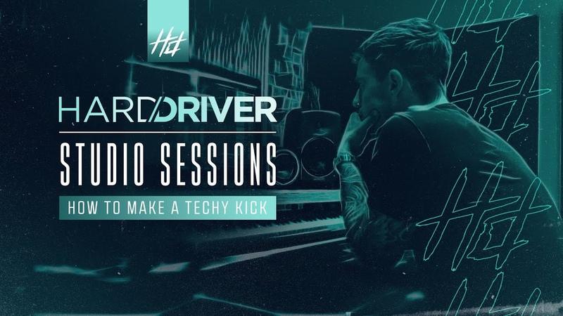 Hard Driver Studio Sessions 2 How To Make A Techy Kick