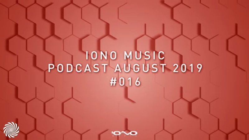 IONO Music Podcast 016 - August 2019