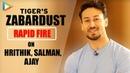 "Tiger Shroff Seeing Hrithik Roshan's HUNGER Even Now Is Extraordinary"" Rapid Fire WAR Salman"