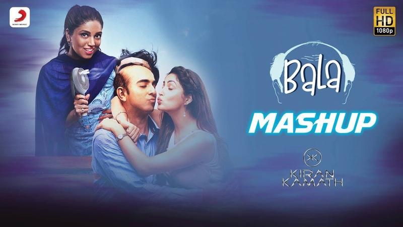 The Bala Mashup | Ayushmann | Bhumi | Yami | Kiran Kamath