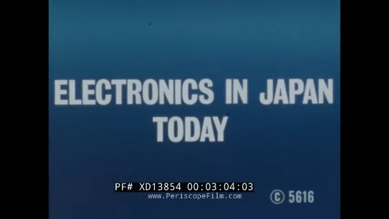 ELECTRONICS IN JAPAN TODAY 1980s JAPANESE HIGH TECH INDUSTRY DOCUMENTARY COMPUTERS VCR XD13854