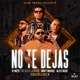 D-Note The Beatllionare, Miky Woodz, Alex Rose feat. Cosculluela - No Te Dejas