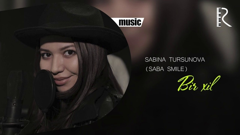 Sabina Tursunova Saba Smile Bir xil Сабина Турсунова Бир хил music version