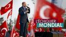 L'ECHIQUIER MONDIAL Erdogan colosse aux pieds d'argile