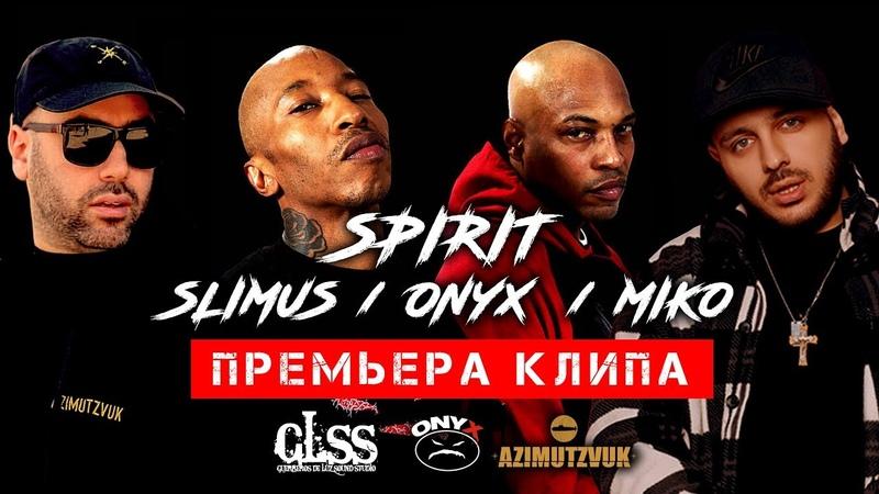 ONYX SLIMUS MIKO GLSS SPIRIT Real Rap