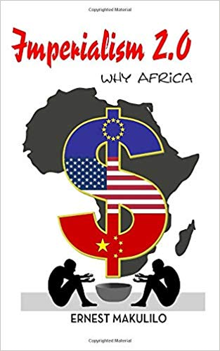 Imperialism 2.0: Why Africa - Ernest Makulilo