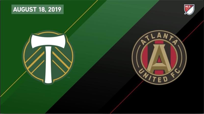 HIGHLIGHTS Atlanta United vs Porltand Timbers   August 18, 2019