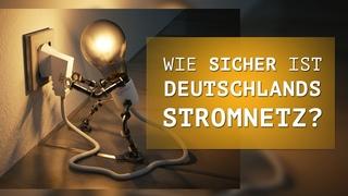 Wie sicher ist Deutschlands Stromnetz aktuell?  | 04. Juni 2020 |
