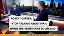Stop talking about Iran: bring the Yemen war to an end | MOATS Ep 14 with ROBERT CARTER