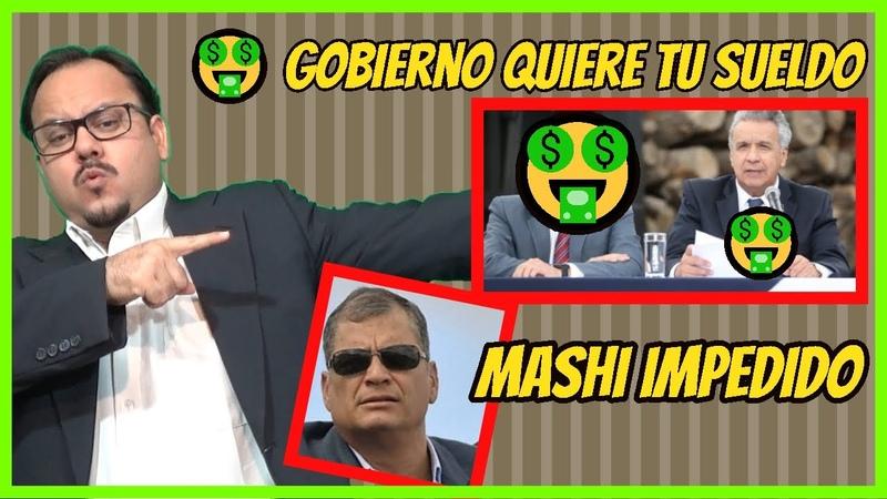 🤑 Gobierno quiere tu SUELDO 😭 Mashi IMPEDIDO Noticias Ecuador