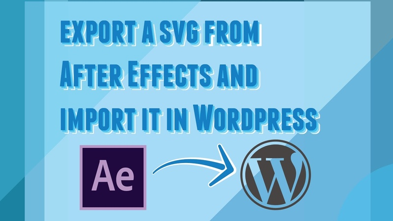 Exporting a svg animation from After Effects and import it in Wordpress using Bodymovin 2 2