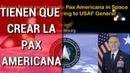 La FUERZA ESPACIAL debe crear la PAX AMERICANA o CHINA lo HARÁ