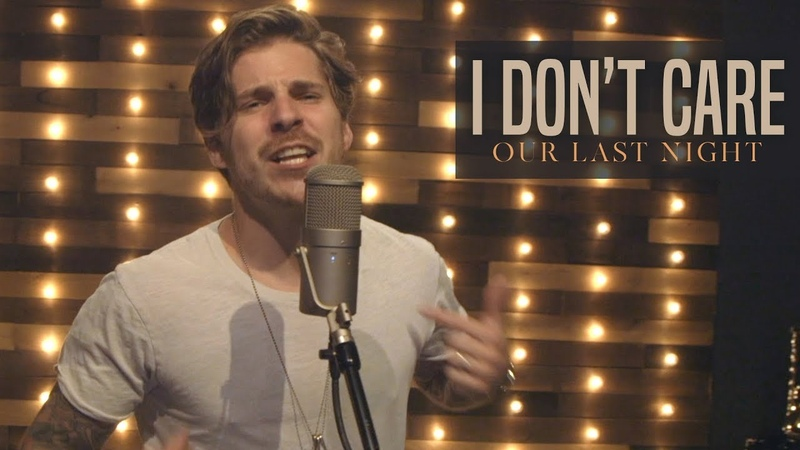 Ed Sheeran Justin Bieber I Don't Care Rock Cover by Our Last Night