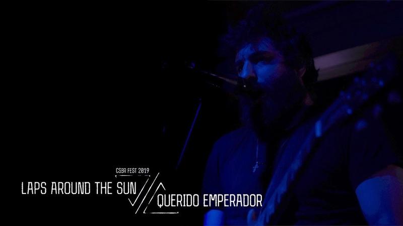 Laps Around The Sun Querido Emperador live at CSBR Fest 2019
