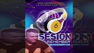 SESION REMEMBER RECORDANDO EL PASADO GOLY DJ + TRACKLIST