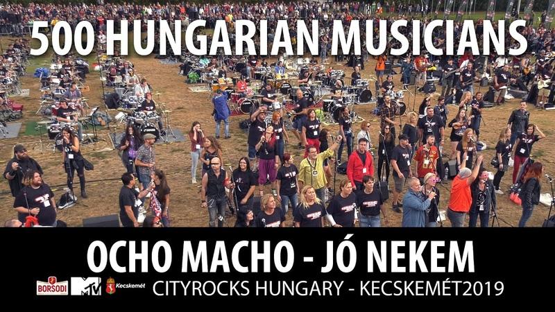 Jó nekem Ocho Macho 500 Hungarian musicians Cityrocks Hungary Kecskemét 2019 official