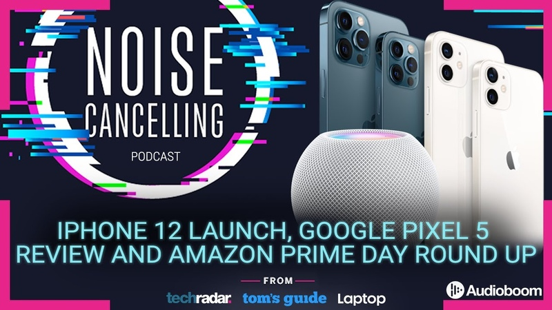 IPhone 12 launch Google Pixel 5 review Prime Day recap and much more Noise Cancelling Podcast